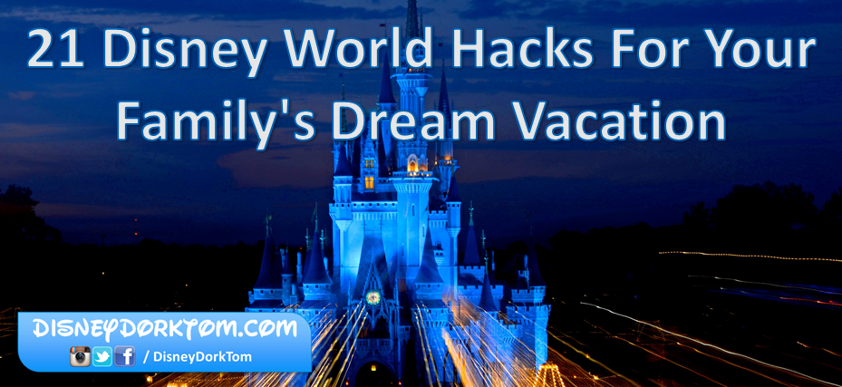 21 Disney World Hacks For Your Family's Dream Vacation