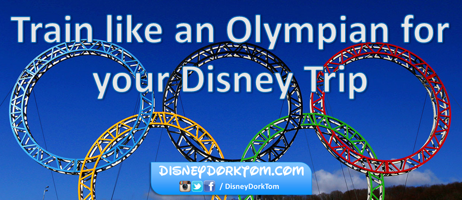 Five practical (but unconventional) ways to train like an Olympian for your upcoming Disney Trip